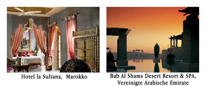 Hotel la Sultana, Marokko/ Bab Al Shams Deserts Resort, Vereinigte Arabische Emirate