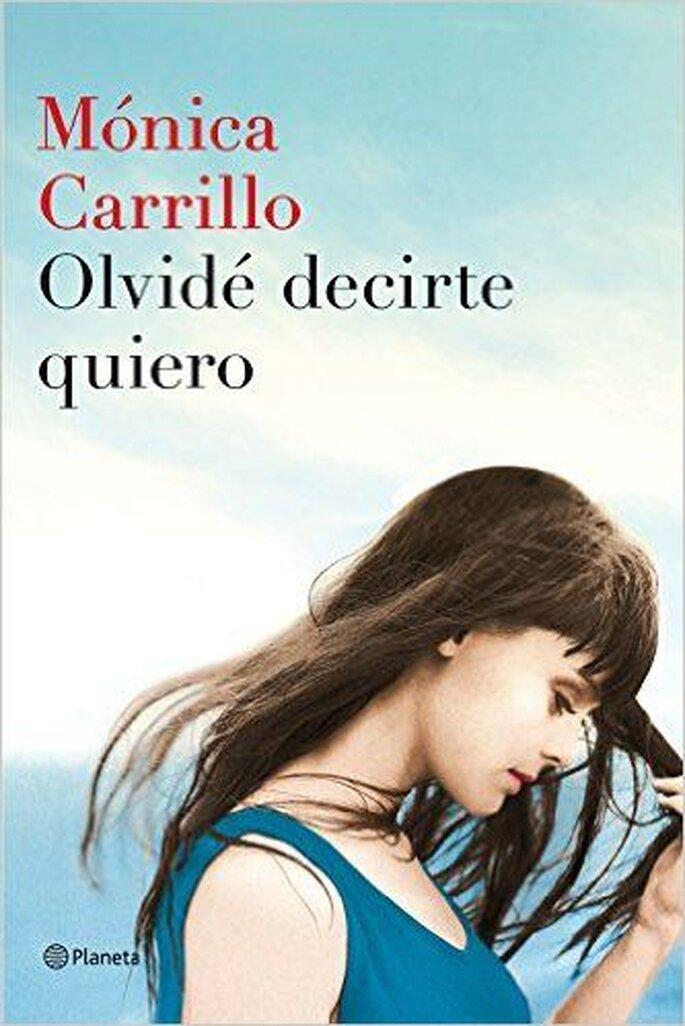 Olvidé decirte quiero (Mónica Carrillo, 2016)