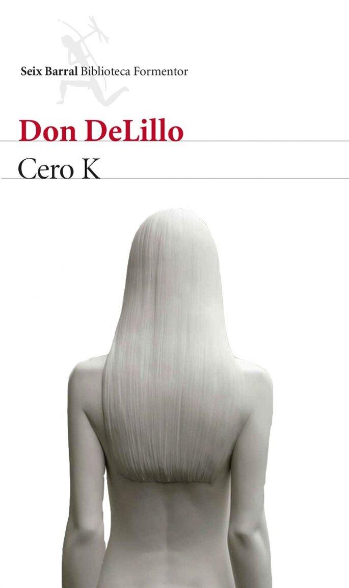 Cero K (Don Delillo, 2016)