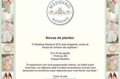 Confira os descontos e condições especiais no Wedding Weekend!
