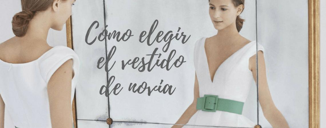 Cómo elegir el vestido de novia perfecto en cinco pasos. ¡Encuentra el mejor diseño!