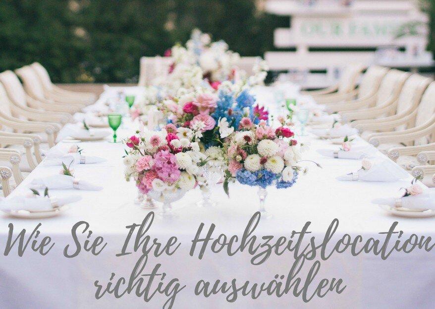 Wie wählt man die richtige Hochzeitslocation aus? – Auf diese 5 Aspekte sollten Sie bei der Entscheidung achten