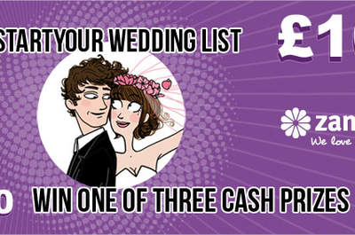 Win one of three £100 cashprizes by signing up for a Zankyou wedding list!