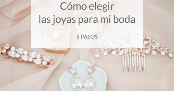 ab8a6d6dd1dd Cómo elegir las joyas para mi boda en 5 pasos