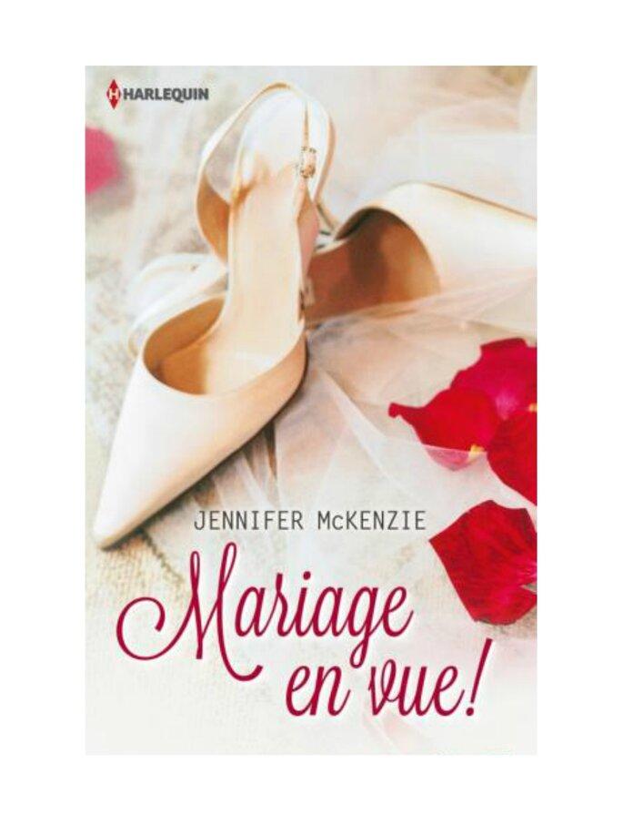 Mariage en vue ! Jennifer McKenzie, Harlequin