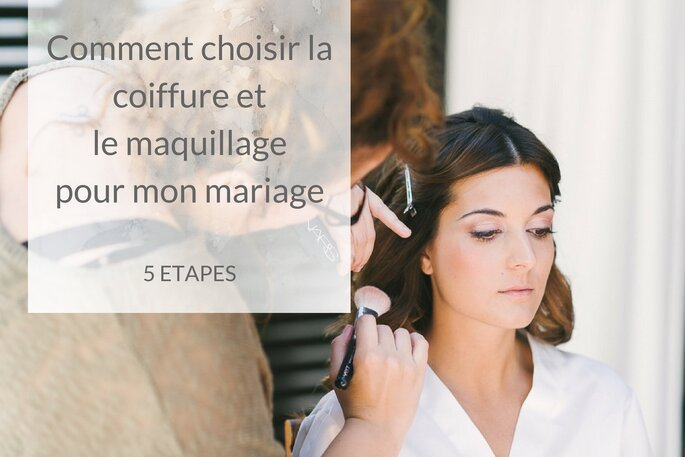 Comment Choisir Ma Coiffure Et Mon Maquillage De Mariee En 5 Etapes