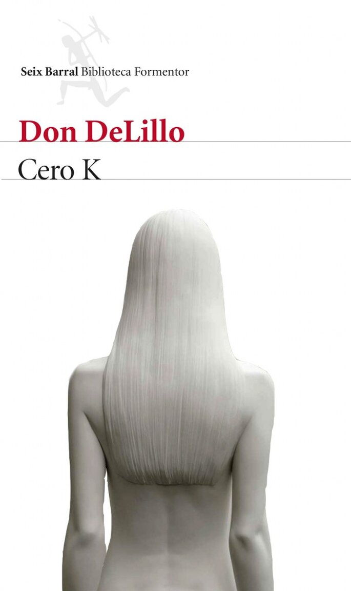 Cero K (Don Delillo, 2016)
