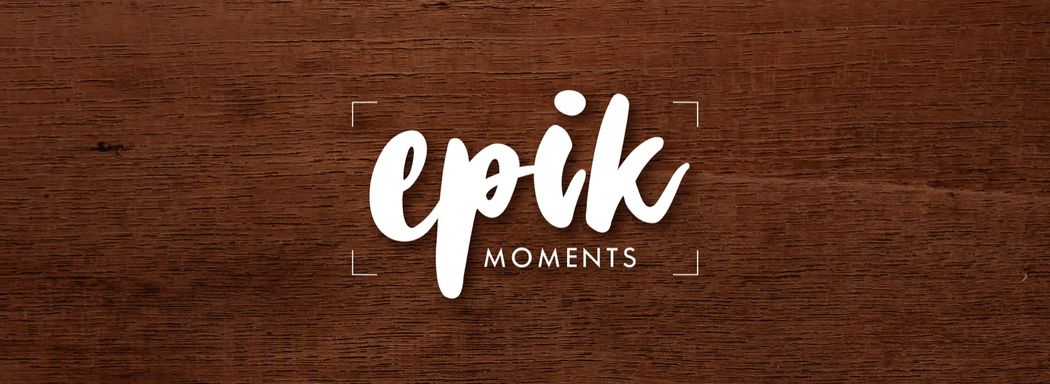 Epikmoments